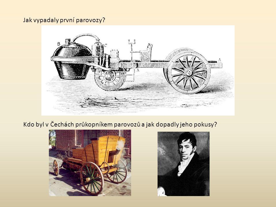Jak vypadaly první parovozy Kdo byl v Čechách průkopníkem parovozů a jak dopadly jeho pokusy