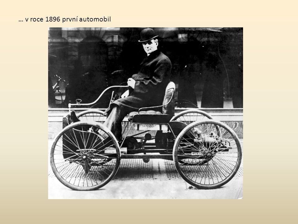 … v roce 1896 první automobil