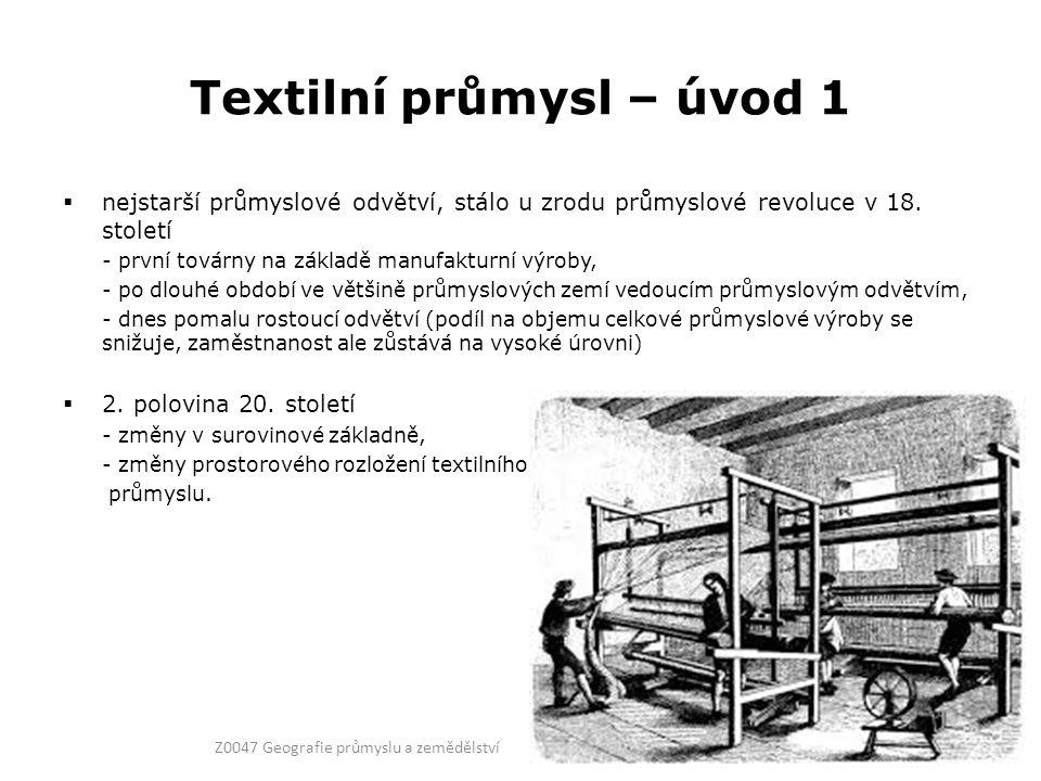 Textilní průmysl – úvod 1  nejstarší průmyslové odvětví, stálo u zrodu průmyslové revoluce v 18.