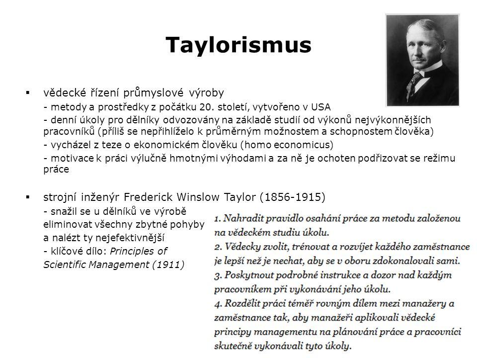Taylorismus  vědecké řízení průmyslové výroby - metody a prostředky z počátku 20.
