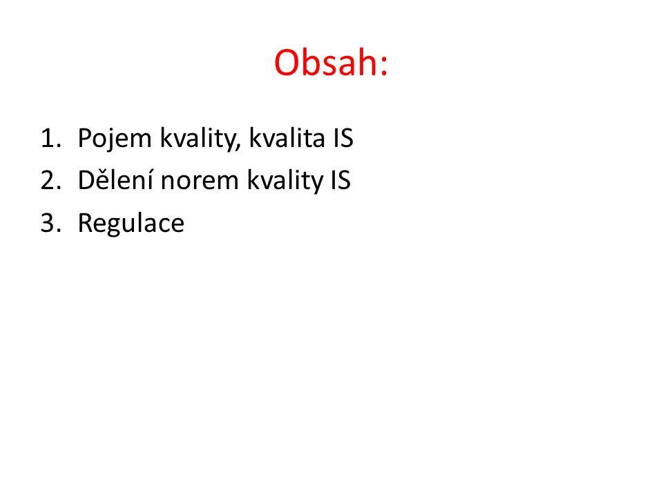Obsah: 1.Pojem kvality, kvalita IS 2.Dělení norem kvality IS 3.Regulace
