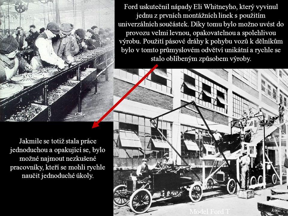 Ford uskutečnil nápady Eli Whitneyho, který vyvinul jednu z prvních montážních linek s použitím univerzálních součástek.