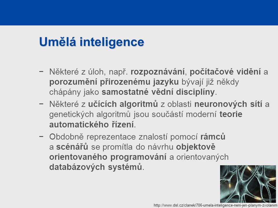 Umělá inteligence −Některé z úloh, např.