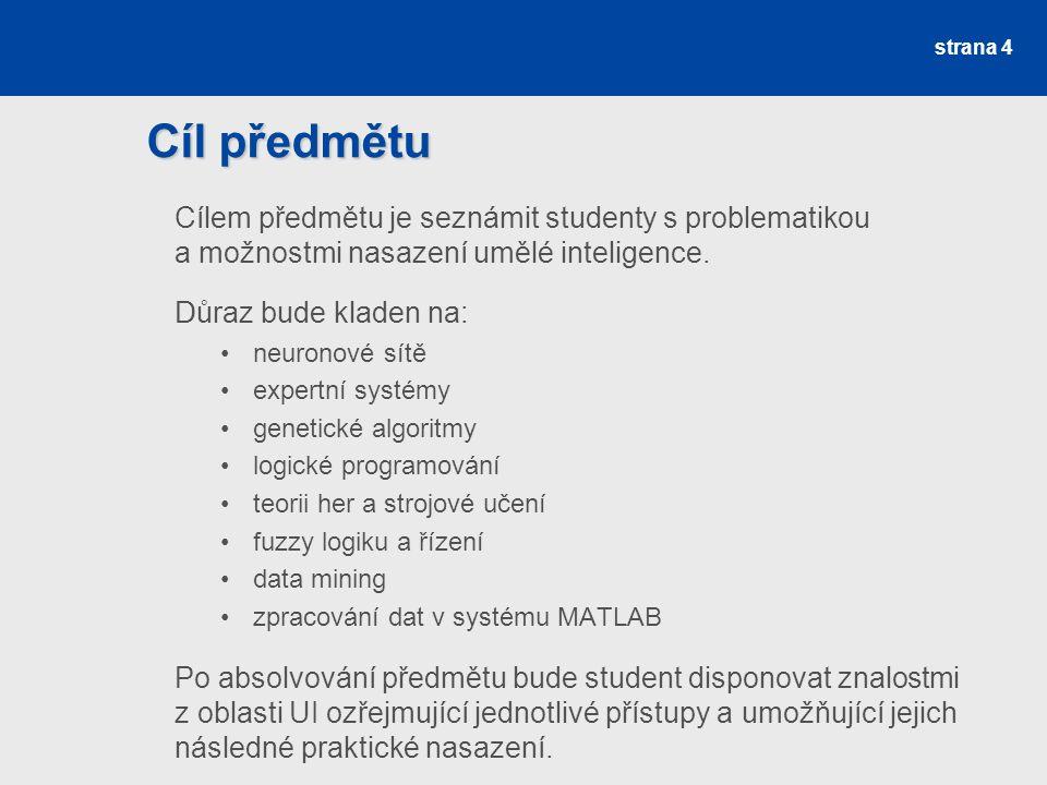 Zdroje Rozšiřující zdroje POKORNÝ, M.Umělá inteligence v modelování a řízení.