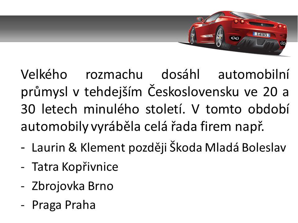 Velkého rozmachu dosáhl automobilní průmysl v tehdejším Československu ve 20 a 30 letech minulého století. V tomto období automobily vyráběla celá řad
