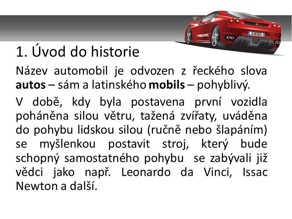 Název automobil je odvozen z řeckého slova autos – sám a latinského mobils – pohyblivý. V době, kdy byla postavena první vozidla poháněna silou větru,