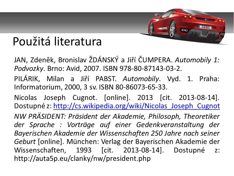 JAN, Zdeněk, Bronislav ŽDÁNSKÝ a Jiří ČUMPERA. Automobily 1: Podvozky. Brno: Avid, 2007. ISBN 978-80-87143-03-2. PILÁRIK, Milan a Jiří PABST. Automobi