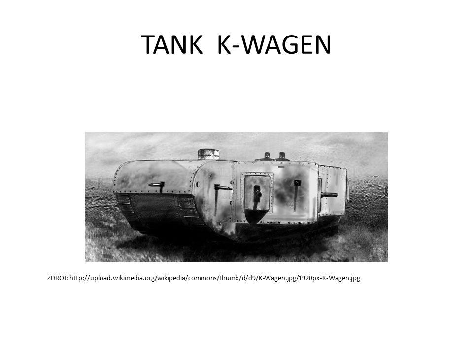 TANK K-WAGEN ZDROJ: http://upload.wikimedia.org/wikipedia/commons/thumb/d/d9/K-Wagen.jpg/1920px-K-Wagen.jpg
