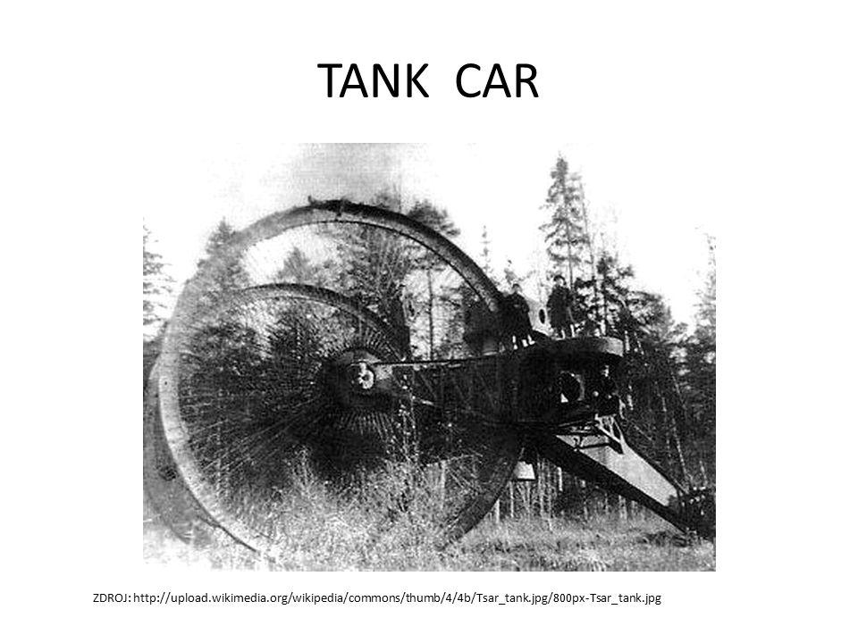 TANK CAR ZDROJ: http://upload.wikimedia.org/wikipedia/commons/thumb/4/4b/Tsar_tank.jpg/800px-Tsar_tank.jpg