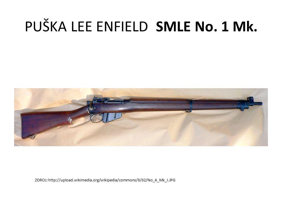 PUŠKA LEE ENFIELD SMLE No. 1 Mk. ZDROJ: http://upload.wikimedia.org/wikipedia/commons/0/02/No_4_Mk_I.JPG