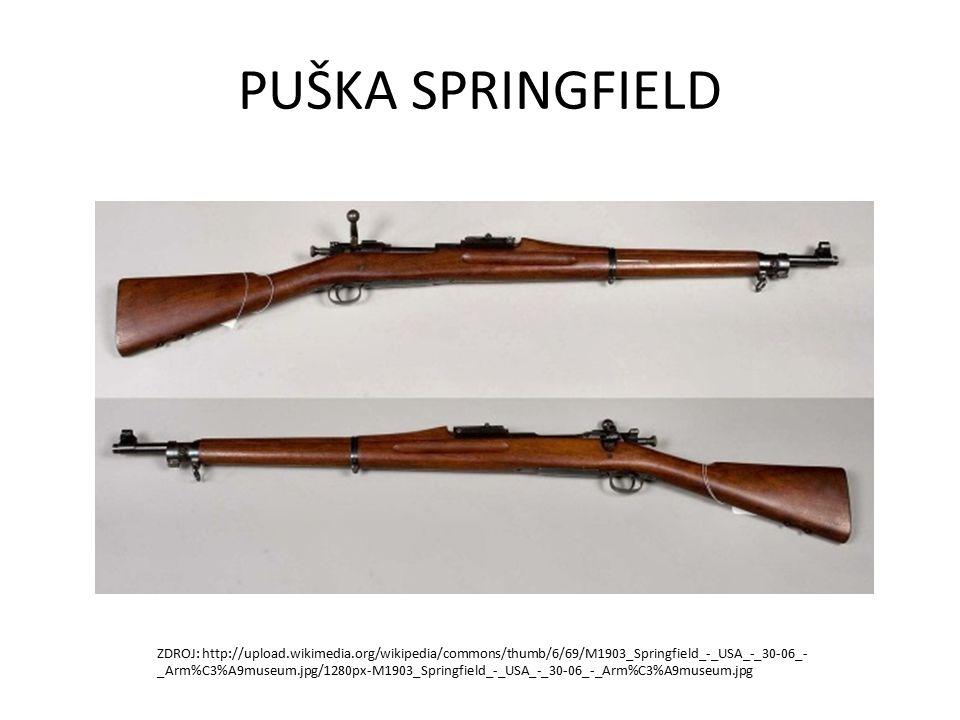PUŠKA SPRINGFIELD ZDROJ: http://upload.wikimedia.org/wikipedia/commons/thumb/6/69/M1903_Springfield_-_USA_-_30-06_- _Arm%C3%A9museum.jpg/1280px-M1903_Springfield_-_USA_-_30-06_-_Arm%C3%A9museum.jpg