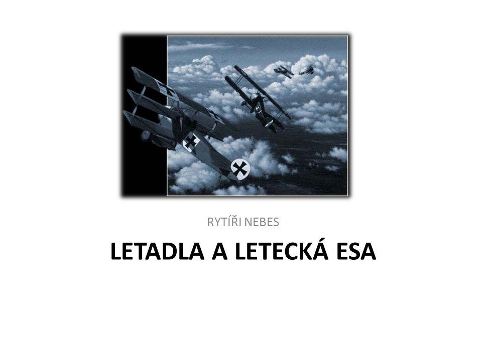 LETADLA A LETECKÁ ESA RYTÍŘI NEBES