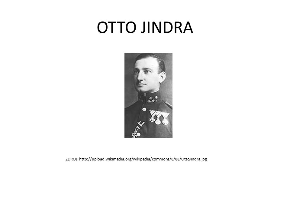 OTTO JINDRA ZDROJ: http://upload.wikimedia.org/wikipedia/commons/0/08/OttoJindra.jpg