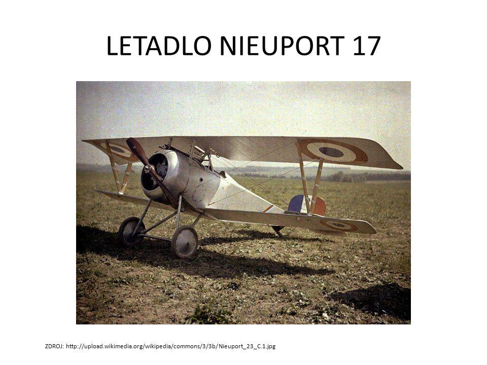 LETADLO NIEUPORT 17 ZDROJ: http://upload.wikimedia.org/wikipedia/commons/3/3b/Nieuport_23_C.1.jpg