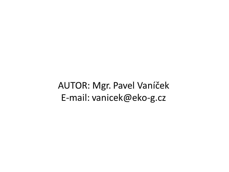 AUTOR: Mgr. Pavel Vaníček E-mail: vanicek@eko-g.cz