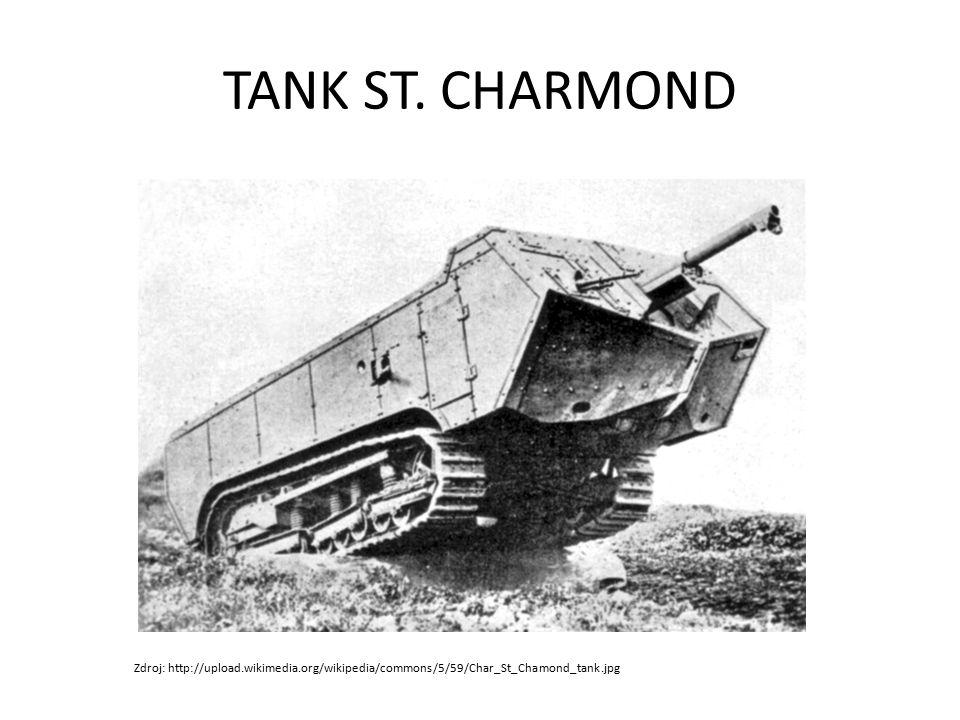 TANK ST. CHARMOND Zdroj: http://upload.wikimedia.org/wikipedia/commons/5/59/Char_St_Chamond_tank.jpg