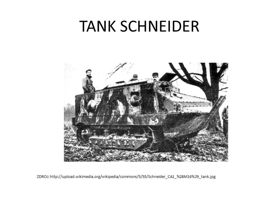 TANK SCHNEIDER ZDROJ: http://upload.wikimedia.org/wikipedia/commons/5/55/Schneider_CA1_%28M16%29_tank.jpg