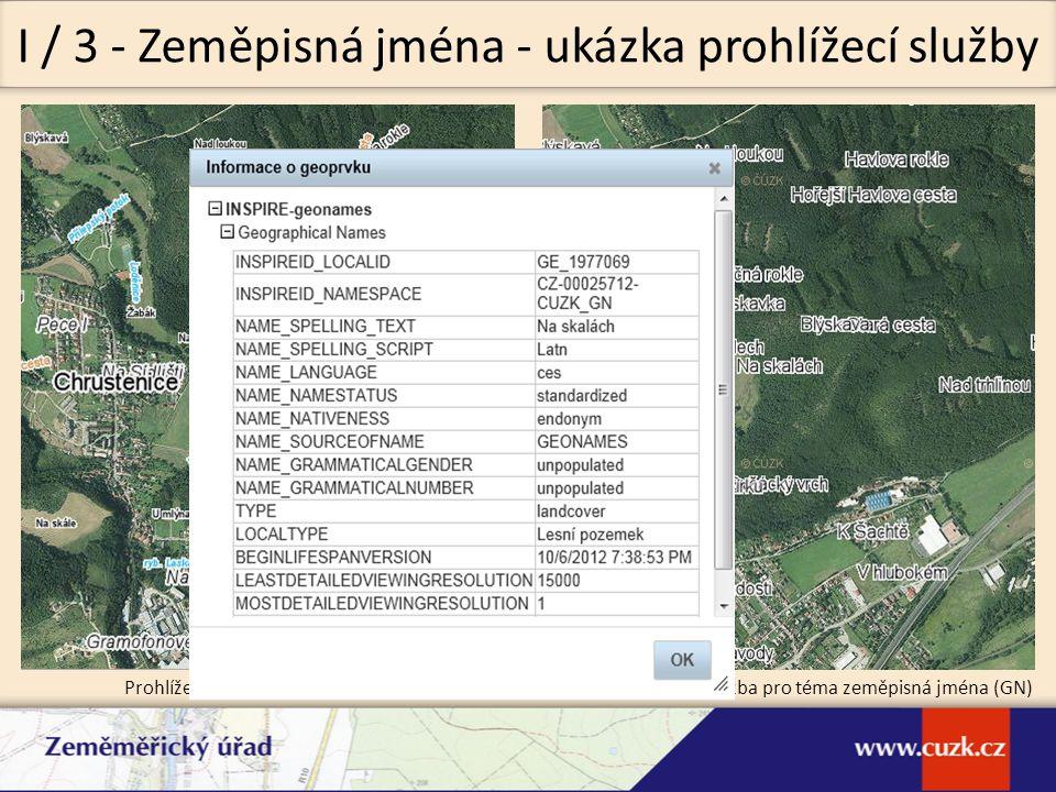 I / 3 - Zeměpisná jména - ukázka prohlížecí služby Prohlížecí služba WMS - GeonamesINSPIRE prohlížecí služba pro téma zeměpisná jména (GN)