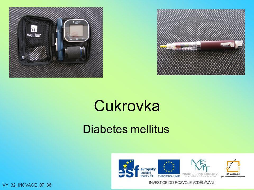 Cukrovka Diabetes mellitus VY_32_INOVACE_07_36