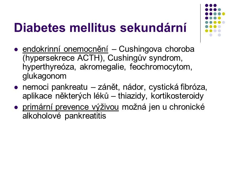Diabetes mellitus sekundární endokrinní onemocnění – Cushingova choroba (hypersekrece ACTH), Cushingův syndrom, hyperthyreóza, akromegalie, feochromoc