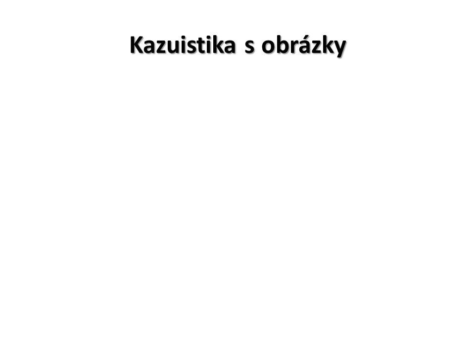 Kazuistika s obrázky
