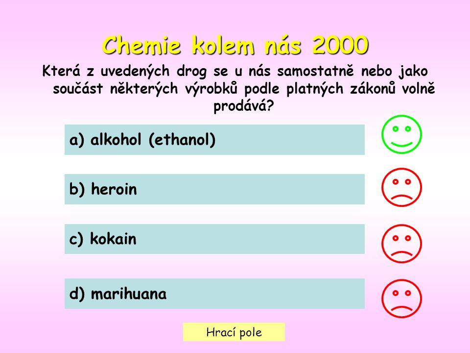 Hrací pole Chemie kolem nás2000 Chemie kolem nás 2000 Která z uvedených drog se u nás samostatně nebo jako součást některých výrobků podle platných zákonů volně prodává.