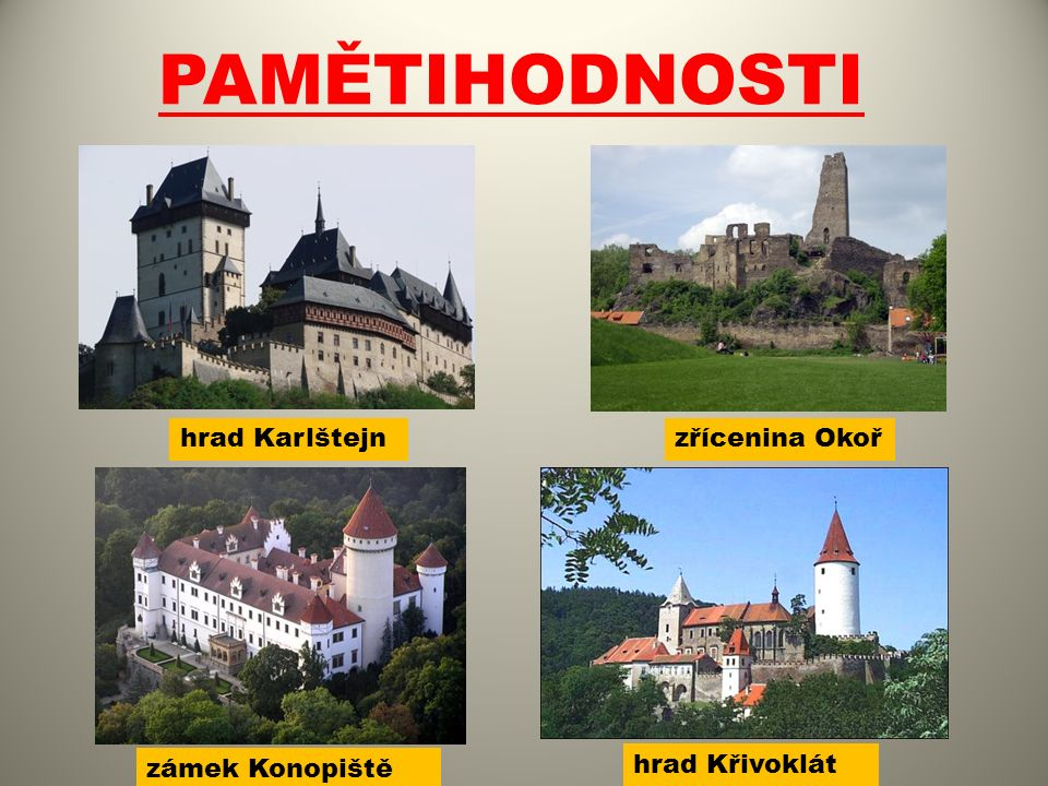 PAMĚTIHODNOSTI hrad Křivoklát zámek Konopiště zřícenina Okořhrad Karlštejn