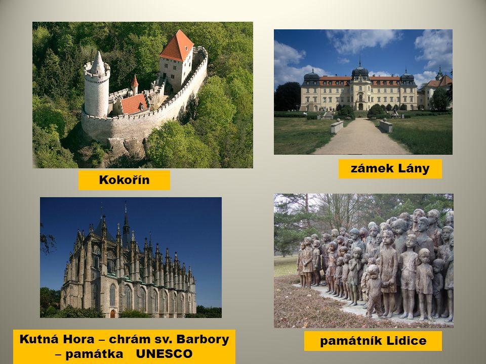 památník Lidice zámek Lány Kutná Hora – chrám sv. Barbory – památka UNESCO Kokořín