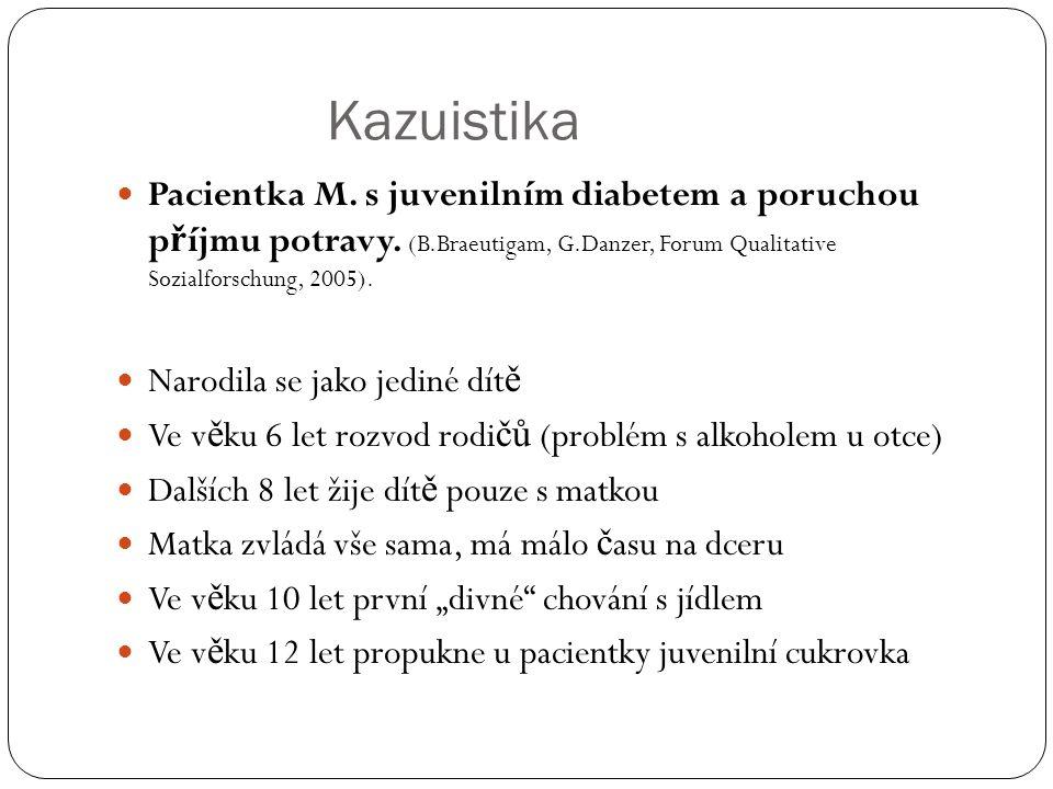 Kazuistika Pacientka M. s juvenilním diabetem a poruchou p ř íjmu potravy.