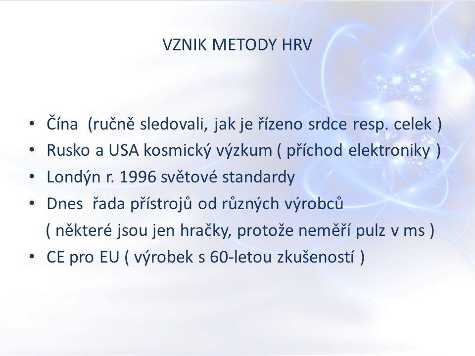 VZNIK METODY HRV Čína (ručně sledovali, jak je řízeno srdce resp.