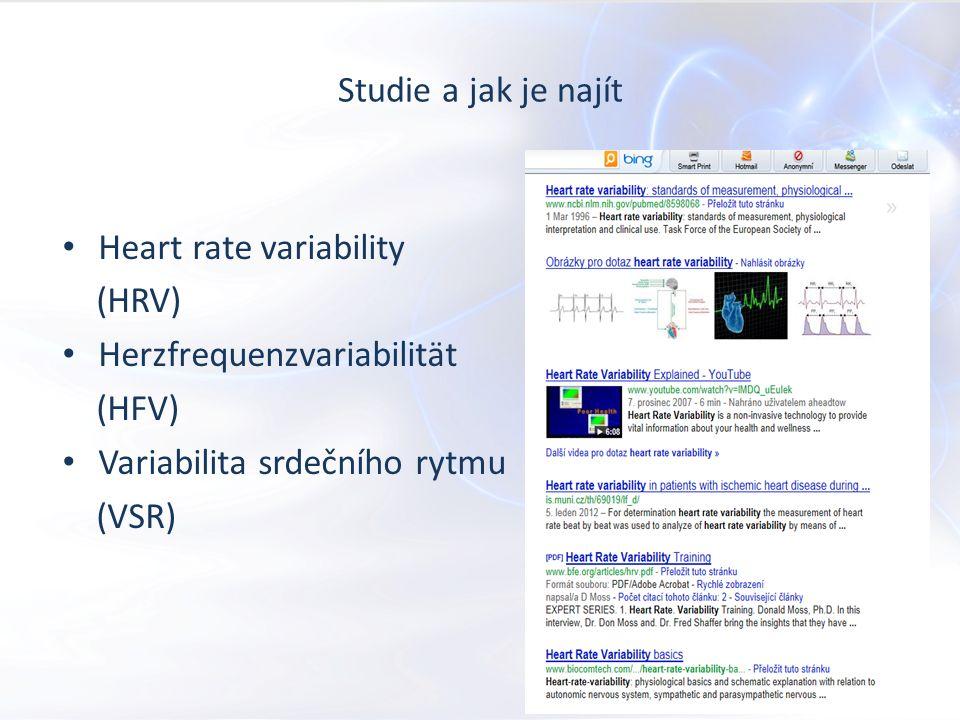 Studie a jak je najít Heart rate variability (HRV) Herzfrequenzvariabilität (HFV) Variabilita srdečního rytmu (VSR)