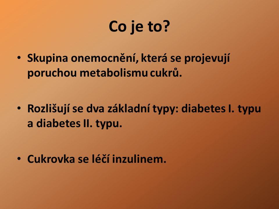 Projevy cukrovky: hyperglykémie žízeň časté a vydatné močení hubnutí únava poruchy vědomí