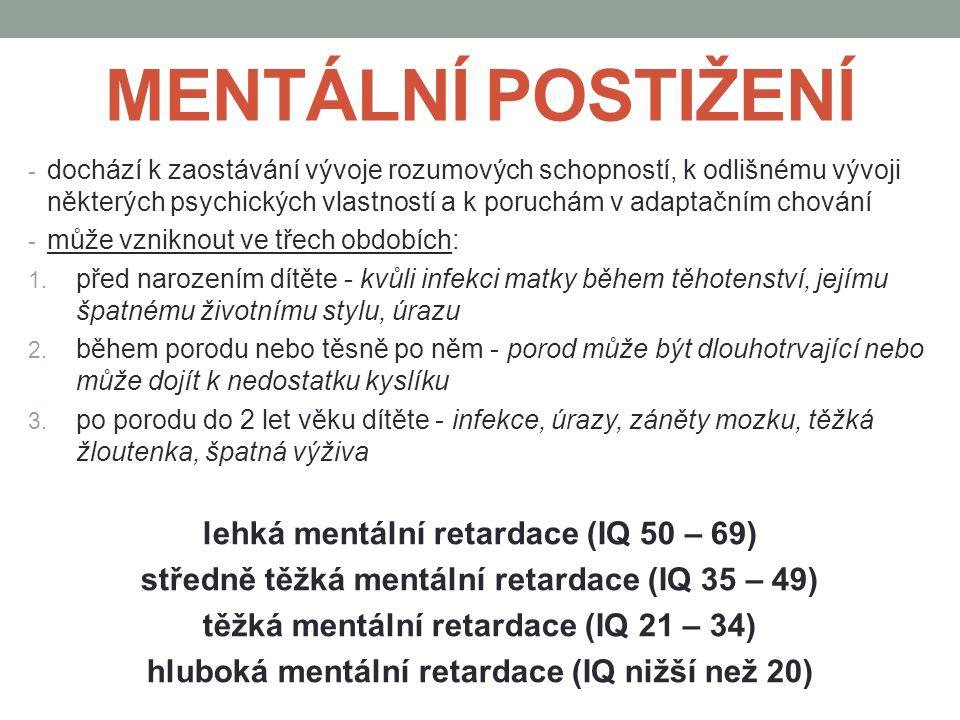 DUŠEVNÍ/PSYCHICKÉ NEMOCI fobie bulimie demence, Alzheimerova choroba deprese Downův syndrom epilepsie mentální anorexie schizofrenie autismus mentální retardace ADHD bipolární porucha