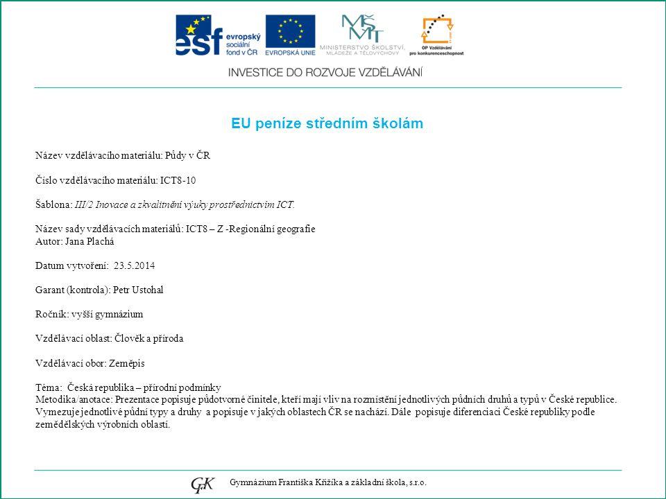 EU peníze středním školám Název vzdělávacího materiálu: Půdy v ČR Číslo vzdělávacího materiálu: ICT8-10 Šablona: III/2 Inovace a zkvalitnění výuky prostřednictvím ICT.