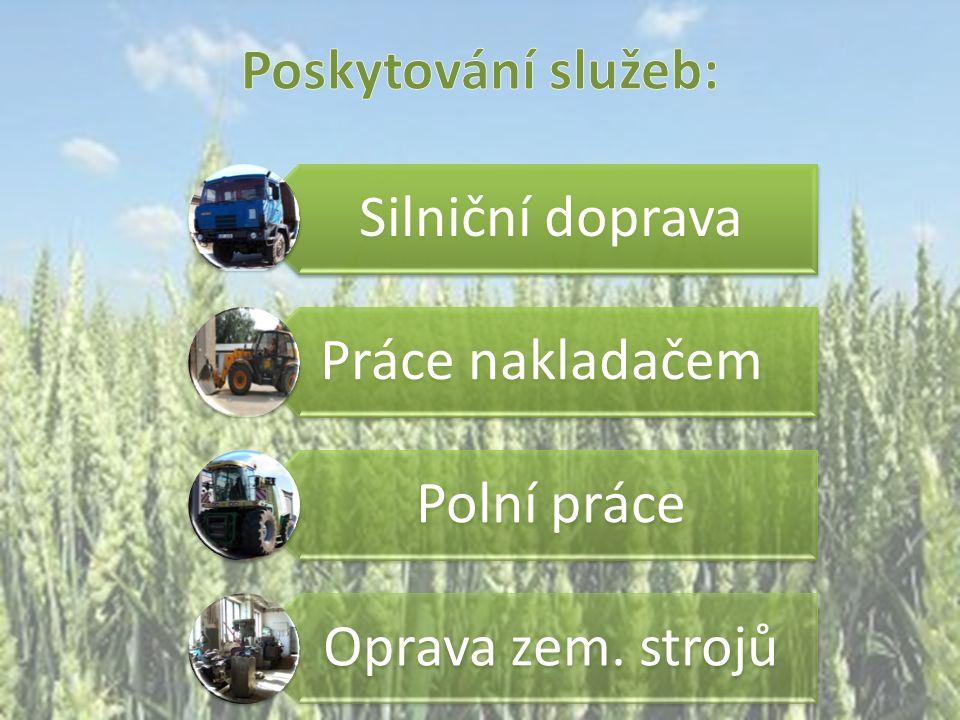 Silniční doprava Práce nakladačem Polní práce Oprava zem. strojů