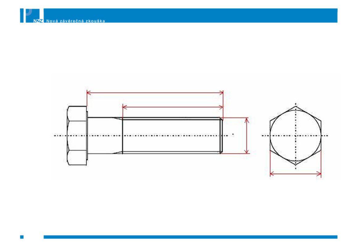 Na obrázku je strojnický výkres šroukótujte ve výkrese jeho základní rozměNa obrázku je strojnický výkres šroubu.
