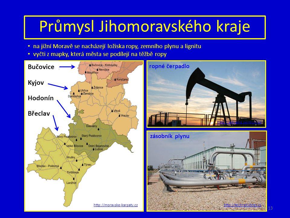 Průmysl Jihomoravského kraje na jižní Moravě se nacházejí ložiska ropy, zemního plynu a lignitu vyčti z mapky, která města se podílejí na těžbě ropy B