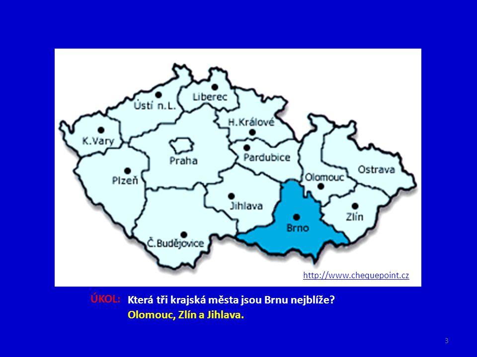 http://www.chequepoint.cz ÚKOL: Která tři krajská města jsou Brnu nejblíže? Olomouc, Zlín a Jihlava. 3