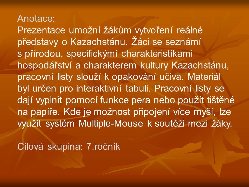 Anotace: Prezentace umožní žákům vytvoření reálné představy o Kazachstánu.