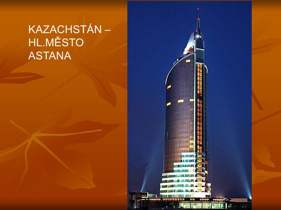 KAZACHSTÁN – HL.MĚSTO ASTANA