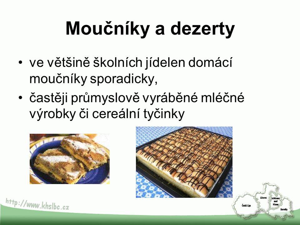 Moučníky a dezerty ve většině školních jídelen domácí moučníky sporadicky, častěji průmyslově vyráběné mléčné výrobky či cereální tyčinky