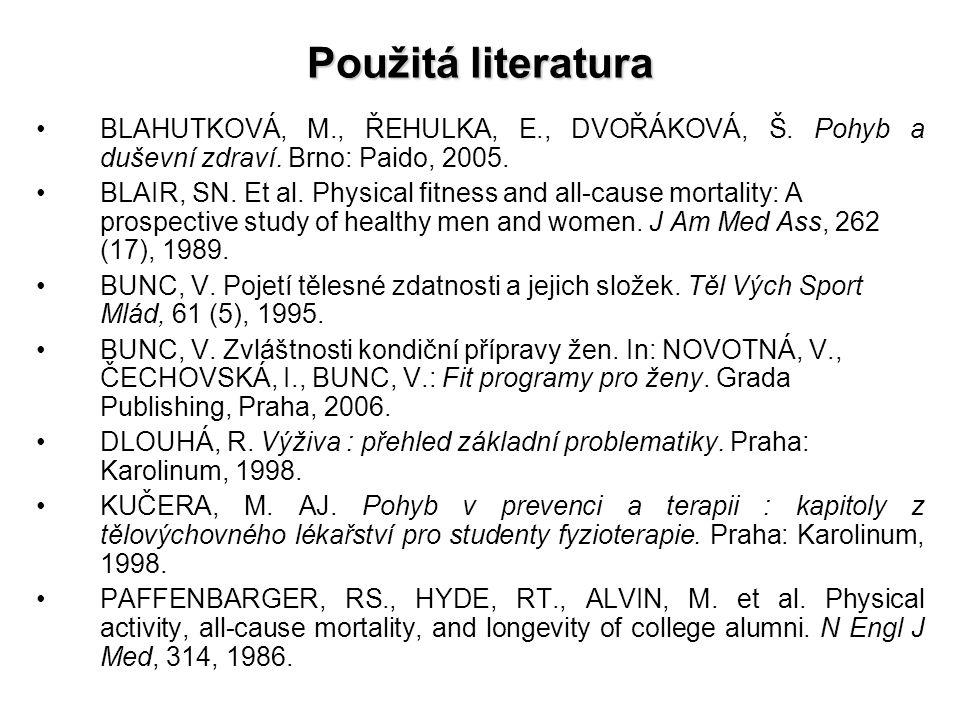 Použitá literatura BLAHUTKOVÁ, M., ŘEHULKA, E., DVOŘÁKOVÁ, Š.