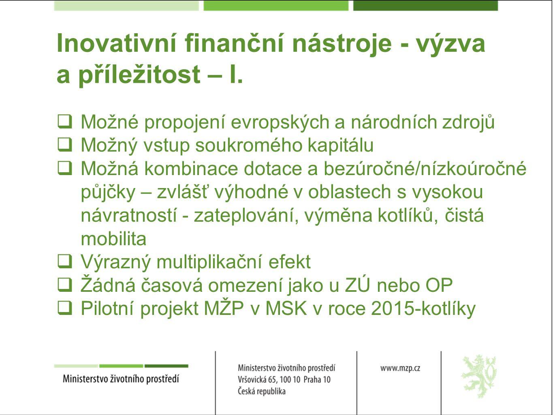 Inovativní finanční nástroje - výzva a příležitost – I.