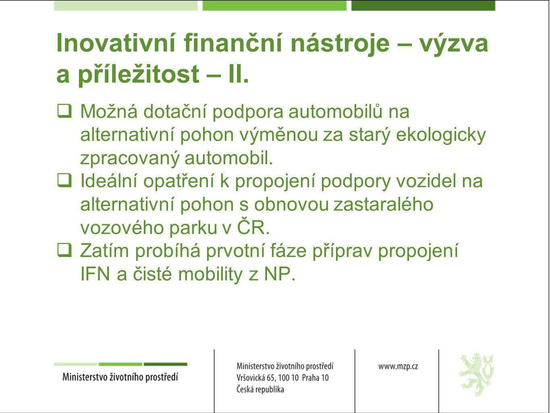 Inovativní finanční nástroje – výzva a příležitost – II.