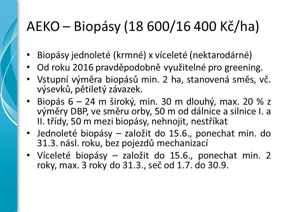 AEKO – Biopásy (18 600/16 400 Kč/ha) Biopásy jednoleté (krmné) x víceleté (nektarodárné) Od roku 2016 pravděpodobně využitelné pro greening. Vstupní v