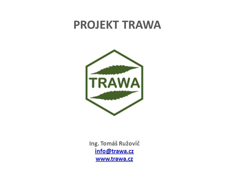PROJEKT TRAWA Ing. Tomáš Ružovič info@trawa.cz www.trawa.cz