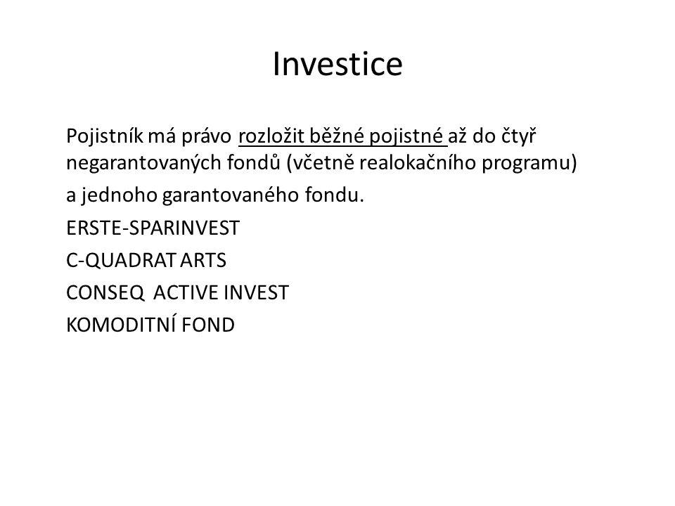 Investice Pojistník má právo rozložit běžné pojistné až do čtyř negarantovaných fondů (včetně realokačního programu) a jednoho garantovaného fondu.