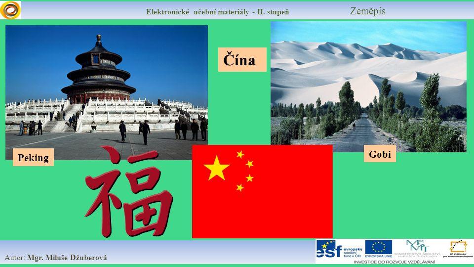 Elektronické učební materiály - II. stupeň Zeměpis Autor: Mgr. Miluše Džuberová Čína Gobi Peking