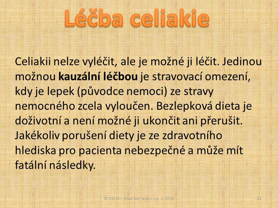 Celiakii nelze vyléčit, ale je možné ji léčit.