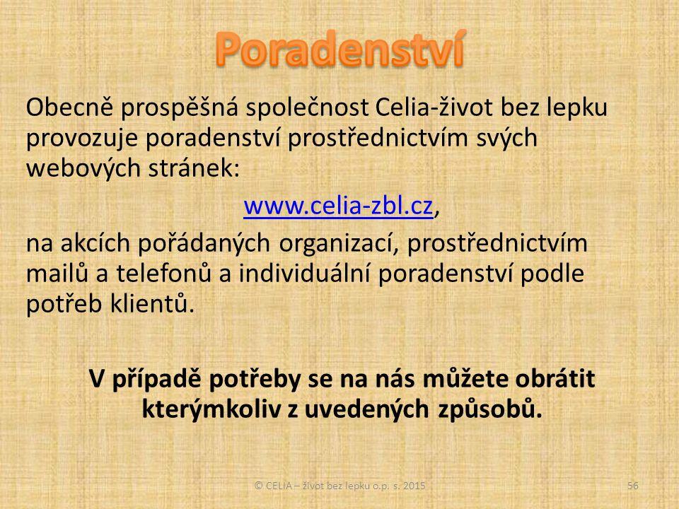 Obecně prospěšná společnost Celia-život bez lepku provozuje poradenství prostřednictvím svých webových stránek: www.celia-zbl.czwww.celia-zbl.cz, na akcích pořádaných organizací, prostřednictvím mailů a telefonů a individuální poradenství podle potřeb klientů.